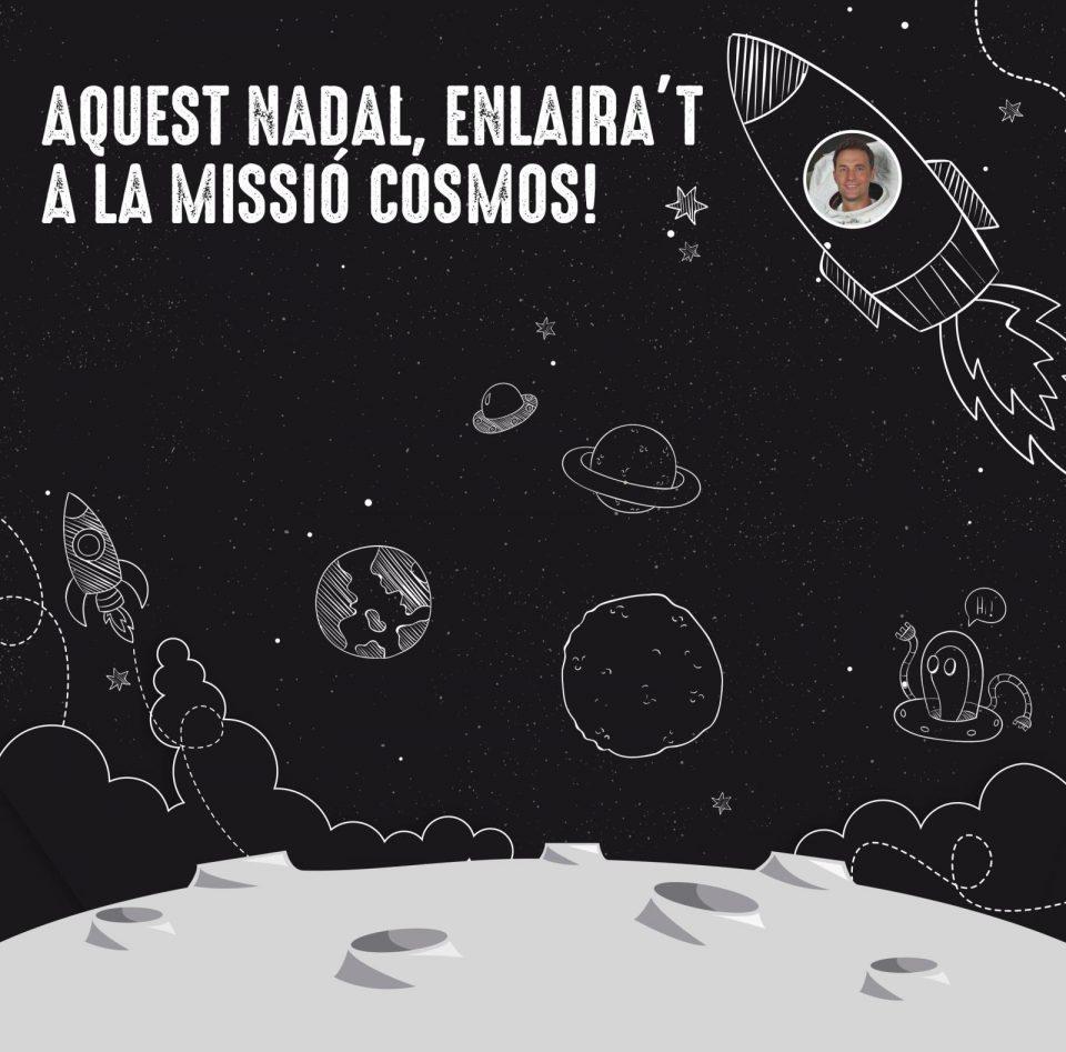 AQUEST NADAL, ENLAIRA'T A LA MISSIÓ COSMOS!
